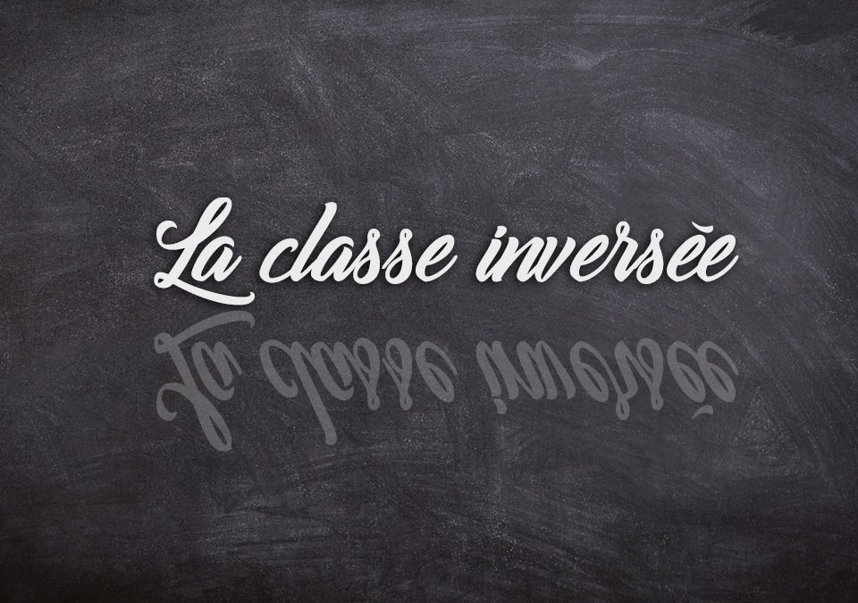 La classe inversée !